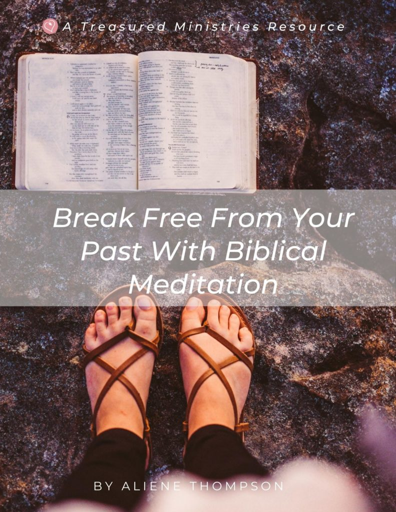Break Free From Your Past With Biblical Meditation